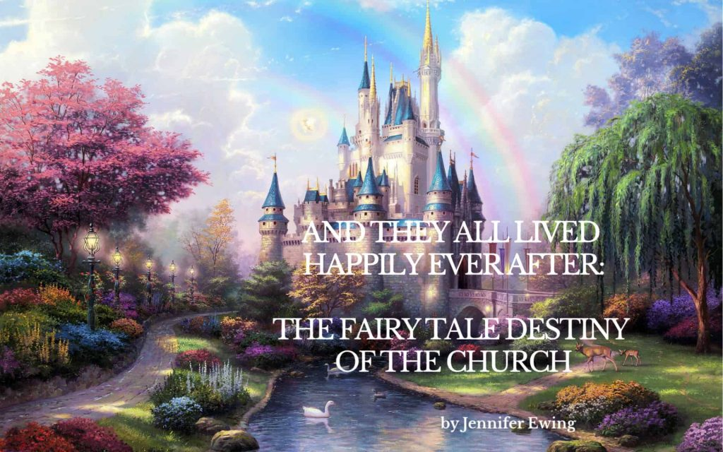 And They Lived Happily Ever After: The Fairy Tale Destiny of the Church, castle in a lush landscape