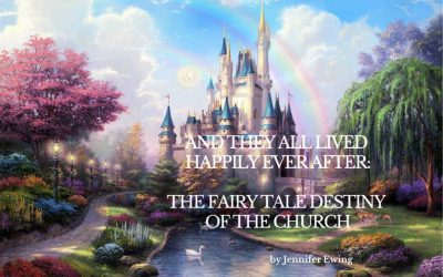 And They Lived Happily Ever After: The Fairy Tale Destiny of the Church