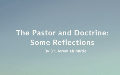 The Pastor and Doctrine: Some Reflections Part 2